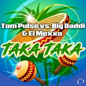 TOM PULSE VS. BIG DADDI & EL MEXXO - TAKA TAKA